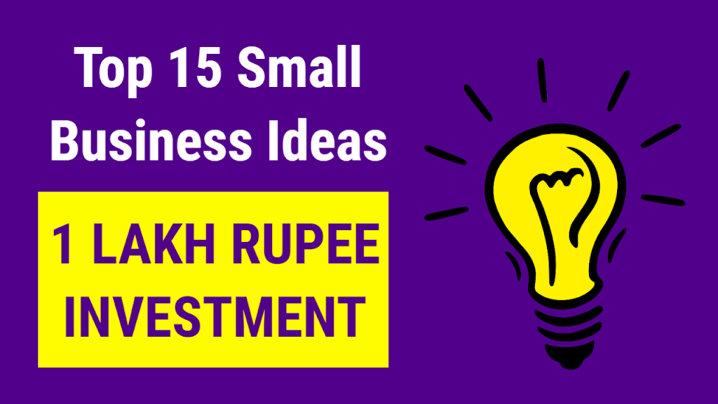 15 Business Ideas with 1 Lakh Investment in India