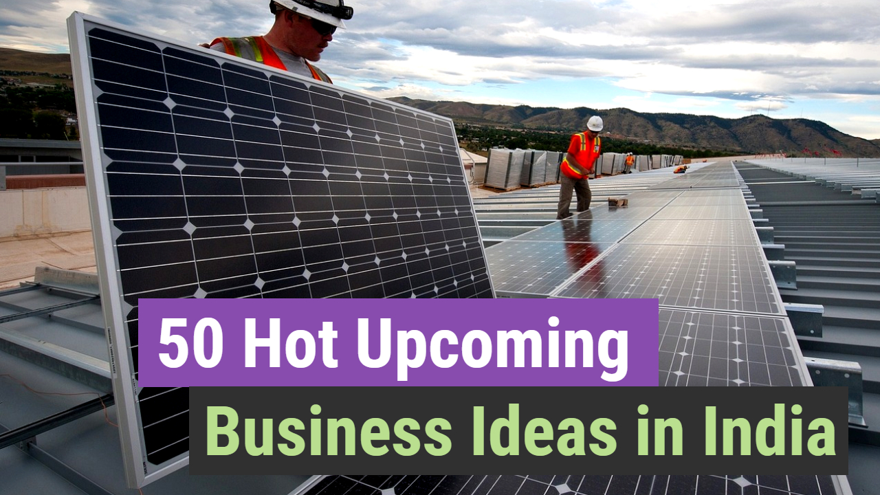 50+ Upcoming Business Ideas & Opportunity in India 2020 – 2025