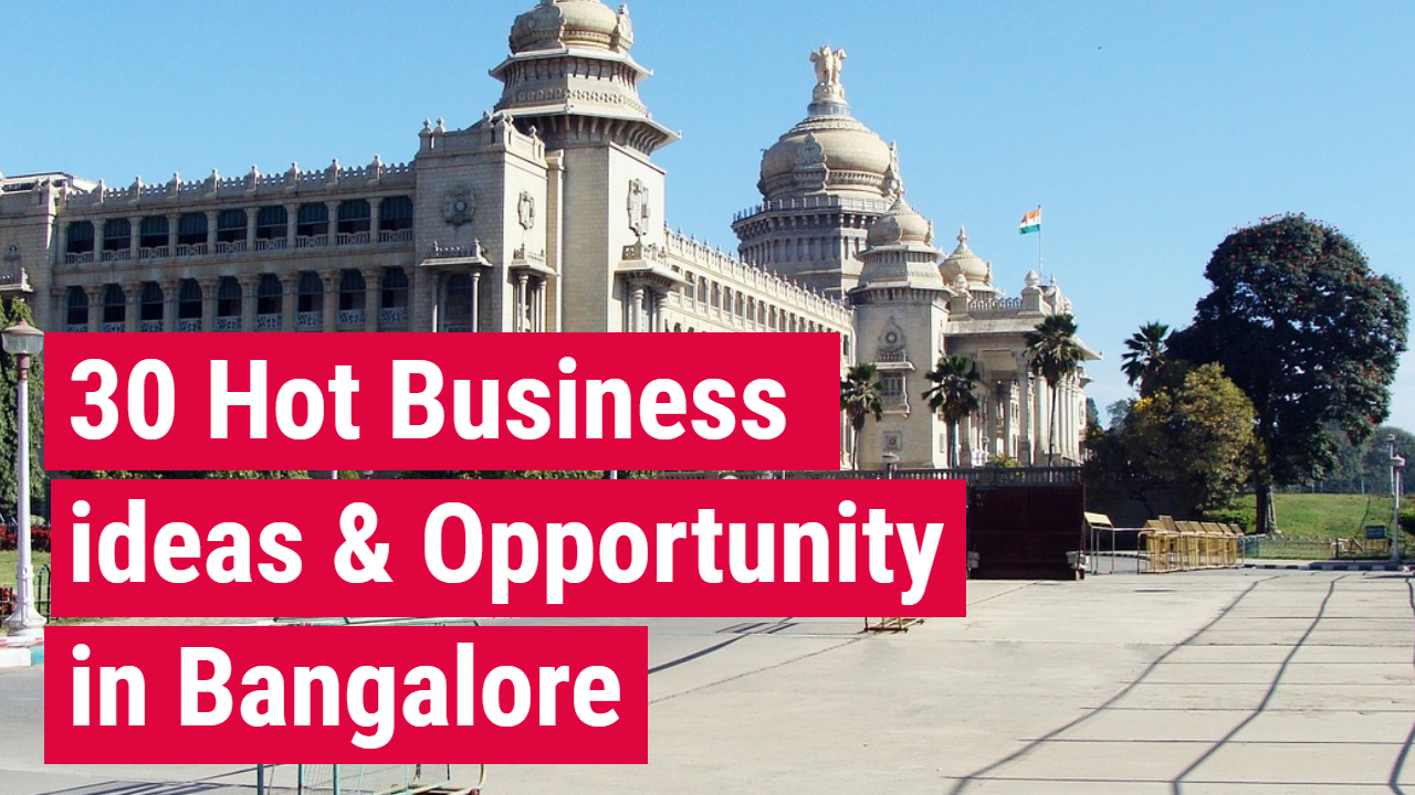 30 Hot Business Ideas & Opportunity in Bangalore