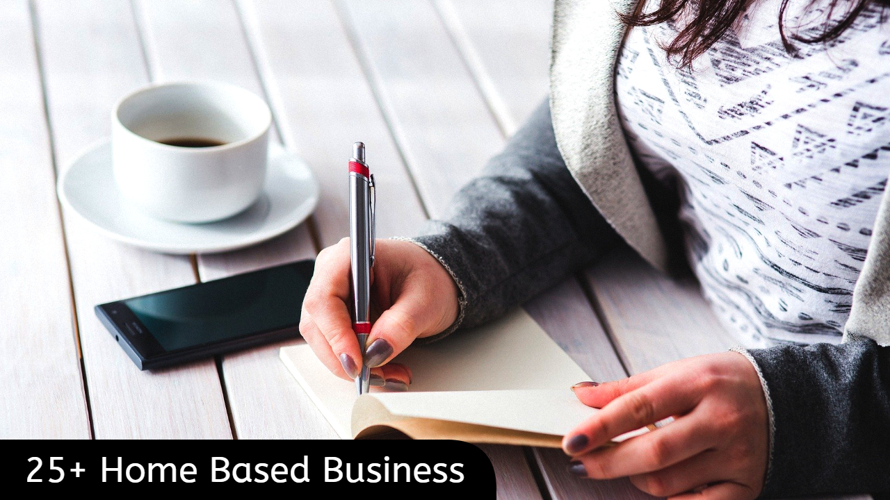 25+ Small Home Based Business Ideas & Opportunities 2020