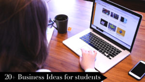 20+ Small Business Ideas for College Students In 2020