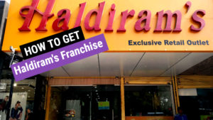 How To Start Haldiram Franchise in India [Complete Information]