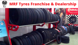 How To Apply for MRF Tyres Franchise & Dealership – Cost & Process