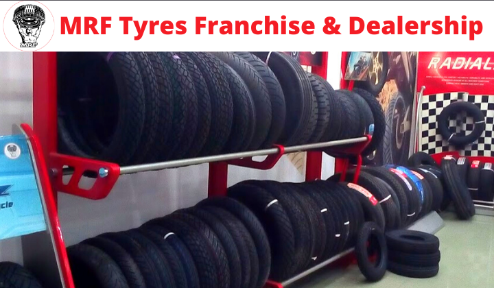 MRF Tyres franchise & Dealership