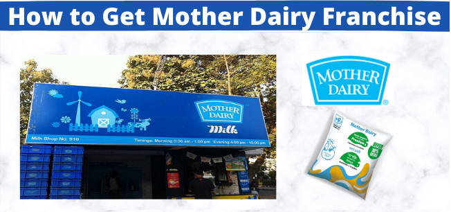 How to Get Mother Dairy Franchise [Cost, Profit & Process]