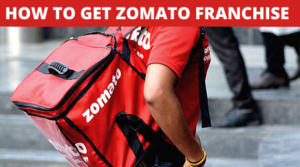 How to Get Zomato Franchise [ Cost, Eligibility, Contact Details]